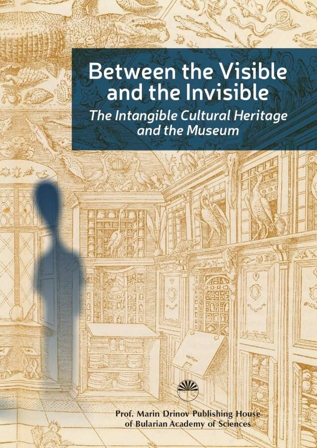 Between the Visible and the Invisible: the Intangible Cultural Heritage and the Museum